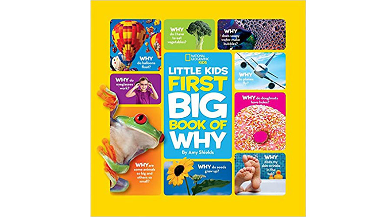 Little Kids First Big Book of Why by Amy Shields / National Geographic Kids